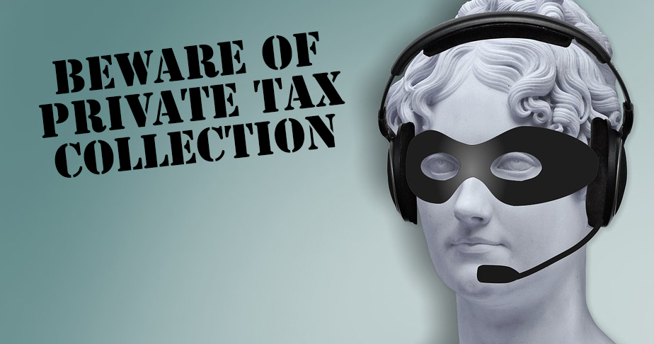 Beware of Private tax Collection